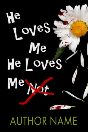 He Loves Me He Loves Me Not Mystery Thriller Premade Book Cover